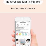 How to Create Gorgeous Instagram Story Highlight Covers