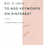 How & Where to Add Keywords on Pinterest