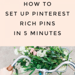 How to Set Up Rich Pins on Pinterest (in just 5 minutes)