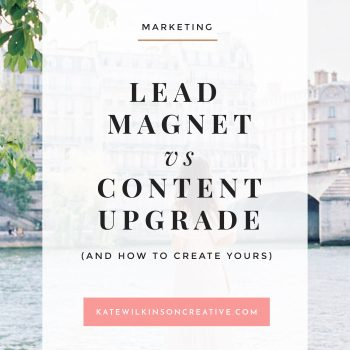 Leadmagnet vs Content Upgrade (and how to create yours)
